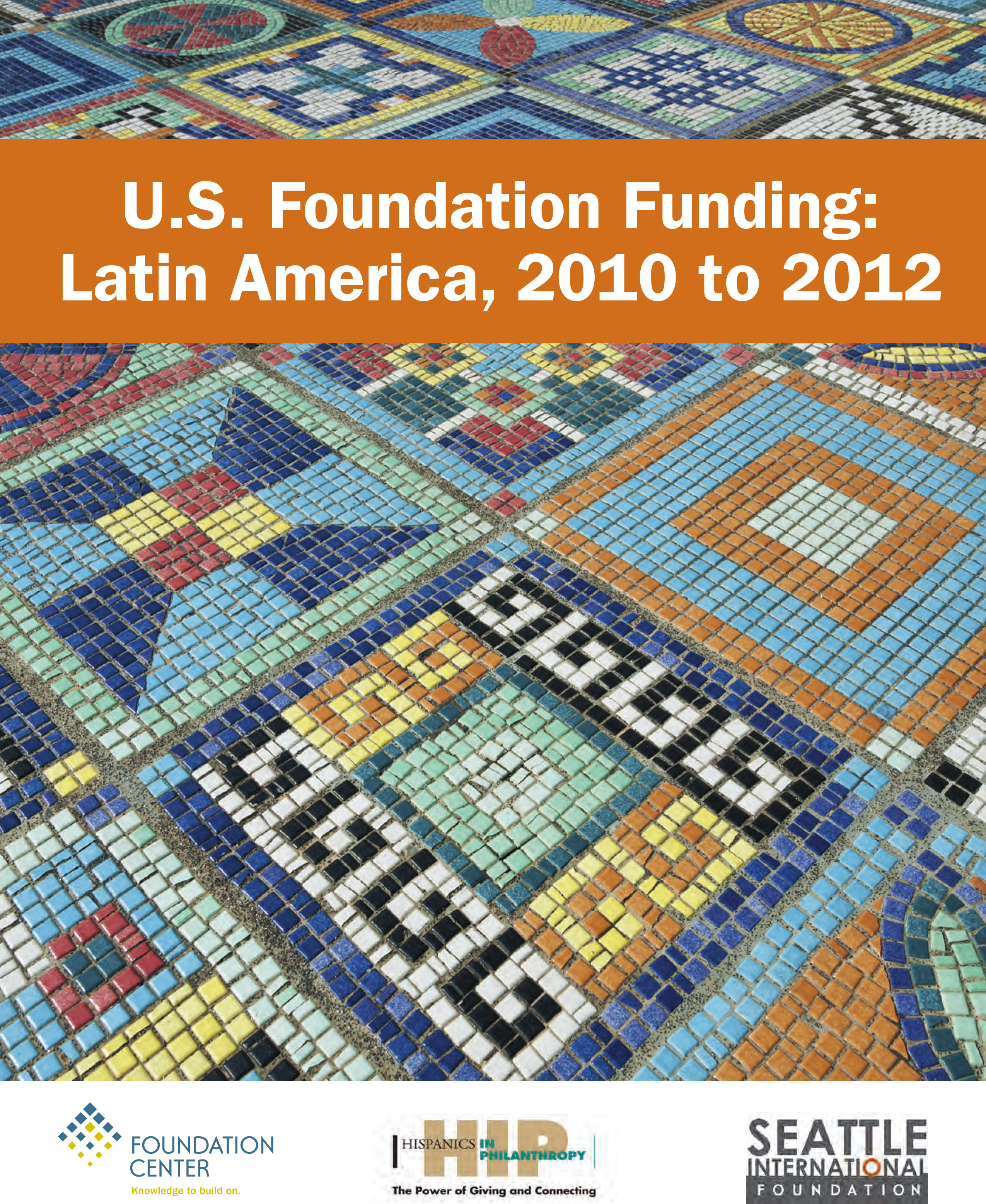 U.S. Foundation Funding: Latin America, 2010-2012