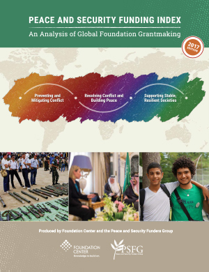 2017 Peace & Security Funding Index: An Analysis of Global Foundation Grantmaking Report
