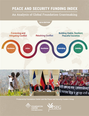 2016 Peace & Security Funding Index: An Analysis of Global Foundation Grantmaking Report