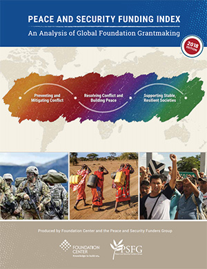 2018 Peace & Security Funding Index: An Analysis of Global Foundation Grantmaking Report