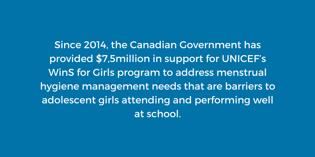 Since 2014, the Canadian Government has provided $7,5million in support for UNICEF's WinS for Girls program to address the menstrual hygiene management needs and cultural norms that are barriers for adolescent girls to attending and performing well at school.