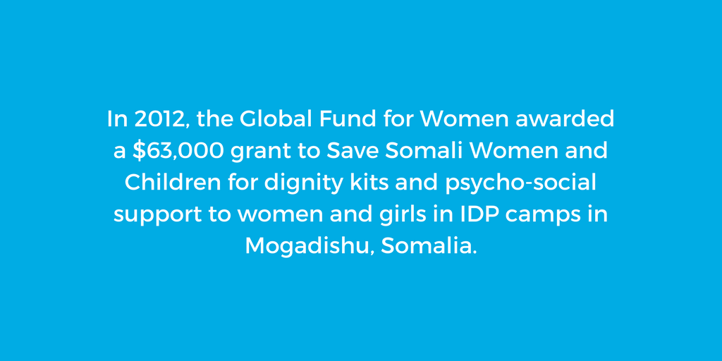 In 2012, the Global Fund for Women awarded a $63,000 grant to Save Somali Women and Children to provide dignity kits and psycho-social support to women and girls in IDP camps in Mogadishu, Somalia.